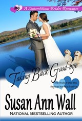 Taking Back Good-bye (Superstitious Brides, #5) | Susan Ann Wall |