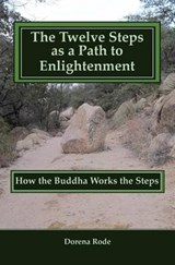 The Twelve Steps as a Path to Enlightenment | Dorena Rode |