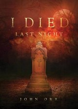 I Died Last Night | John Orr |