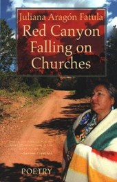 Red Canyon Falling on Churches | Juliana Aragon Fatula |