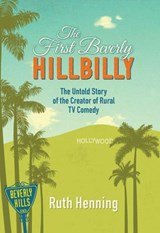 The First Beverly Hillbilly | Ruth Henning ; Carol Henning |