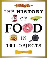 The History of Food in 101 Objects | Media Lab Books |