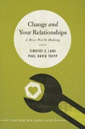Change and Your Relationships | Timothy Lane |