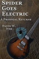 Spider Goes Electric | David W. Ives |