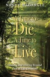 A Time to Die, A Time to Live | Nancy Magargle |