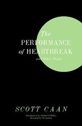 The Performance of Heartbreak and Other Plays | Scott Caan |