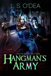 Lake of Sins: Hangman's Army | L. S. O'dea |