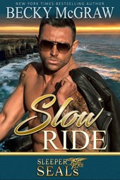 Slow Ride (Sleeper SEALs, #2) | Becky McGraw ; Suspense Sisters |
