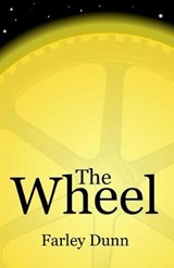 The Wheel | Farley L. Dunn |