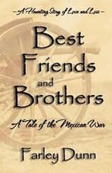 Best Friends and Brothers | Farley L. Dunn |