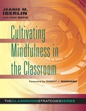 Cultivating Mindfulness in the Classroom | Jeanie M. Iberlin |