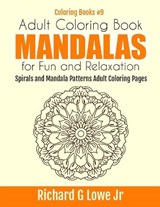 Adult Coloring Book Mandalas for Fun and Relaxation | Richard G. Lowe Jr |