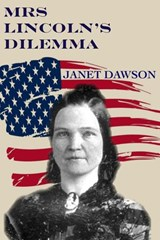 Mrs. Lincoln's Dilemma | Janet Dawson |