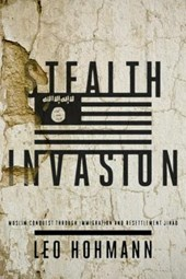 Stealth Invasion | Leo Hohmann |