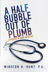 A Half Bubble Out of Plumb | Winston H. Hunt |