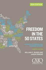 Freedom in the 50 States | William P. Ruger |