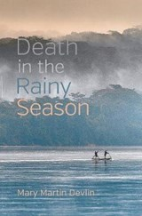 Death in the Rainy Season | Mary Martin Devlin |
