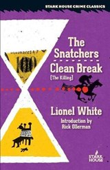 The Snatchers / Clean Break (the Killing) | Lionel White |