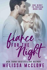 Fiancé for the Night (One Night to Forever, #1) | Melissa McClone |