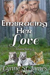 Embracing Her Love (Anamchara, #3) | Lynne St. James |