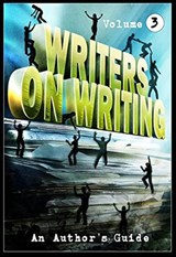 Writers on Writing Vol.3: An Author's Guide | Jonathan Janz ; Nerine Dorman ; Kealan Patrick Burke ; Hal Bodner ; Ben Eads ; James Everington |