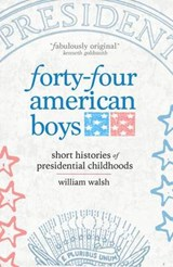 Forty-Four American Boys | William Walsh |