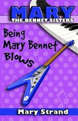 Being Mary Bennet Blows | Mary E. Strand |