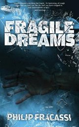 Fragile Dreams | Philip Fracassi |