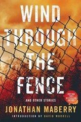 Wind Through the Fence | Jonathan Maberry |