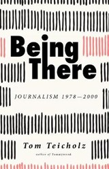 Being There | Tom Teicholz |
