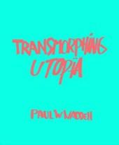 Transmorphing Utopia