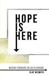 Hope Is Here! | Clay Nesmith |