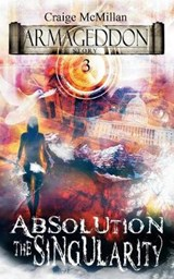 Absolution the Singularity | Craige McMillan |