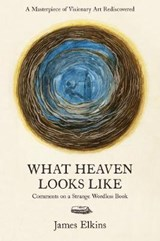 What Heaven Looks Like | James Elkins |