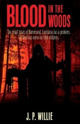 Blood in the Woods | J. P. Willie |