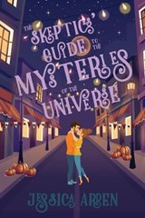The Skeptics' Guide to the Mysteries of the Universe | Jessica Arden |