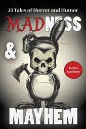 Madness & Mayhem