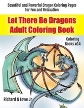 Let There Be Dragons Adult Coloring Book