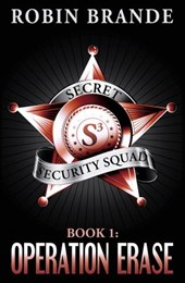Secret Security Squad (Book 1: Operation Erase)