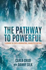 The Pathway to Powerful | Carla Chud ; Danny Silk |