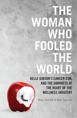 The Woman Who Fooled the World | Donelly, Beau ; Toscano, Nick |