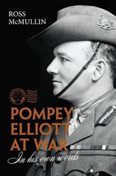 Pompey Elliott at War | Ross McMullin |