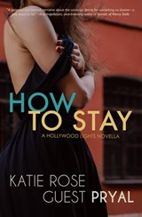 How to Stay | Katie Rose Guest Pryal |