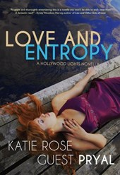 Love and Entropy | Katie Rose Guest Pryal |