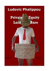 Private Equity Laid Bare | Ludovic Phalippou |