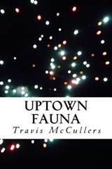 Uptown Fauna | Travis Mccullers |