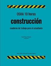 OSHA 10 Horas Construccion; Cuaderno de Trabajo Para El Estudiante