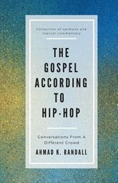 The Gospel According to Hip-Hop | Ahmad K. Randall |