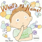 What's My Name? Daragh | Tiina Walsh |