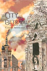 City of Betrayal (City of Spires, #2) | Claudie Arseneault |